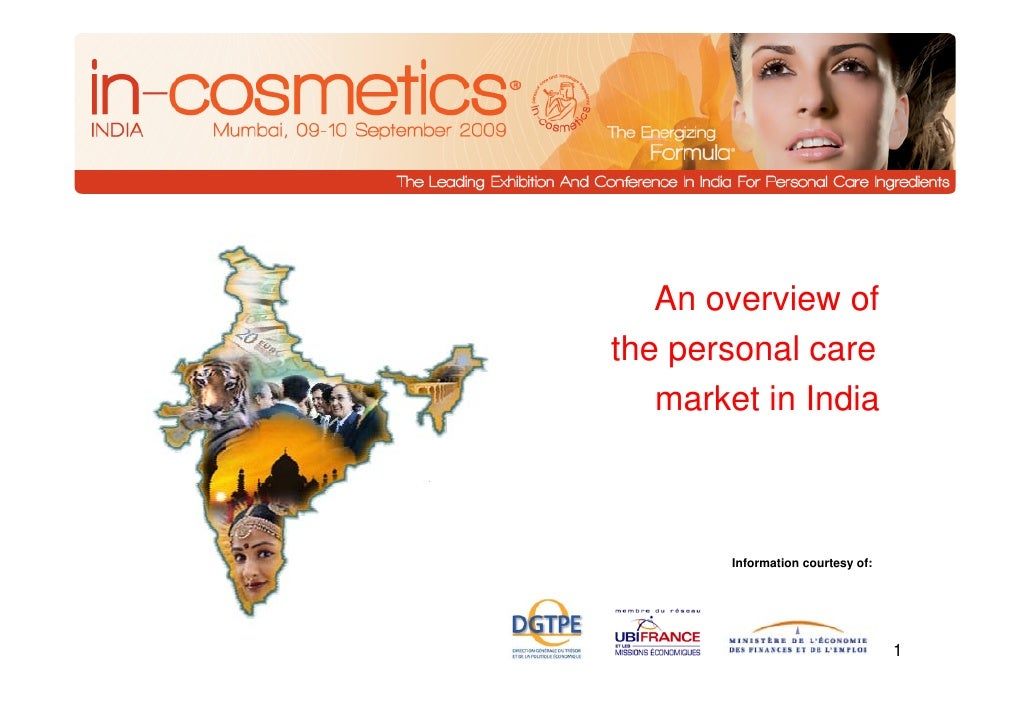 An overview ofthe personal care   market in India        Information courtesy of:                                   1