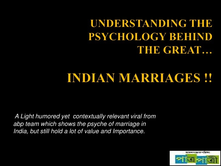 Understanding the psychology behind The Great…Indian marriages !!<br /> A Light humored yet  contextually relevant viral f...