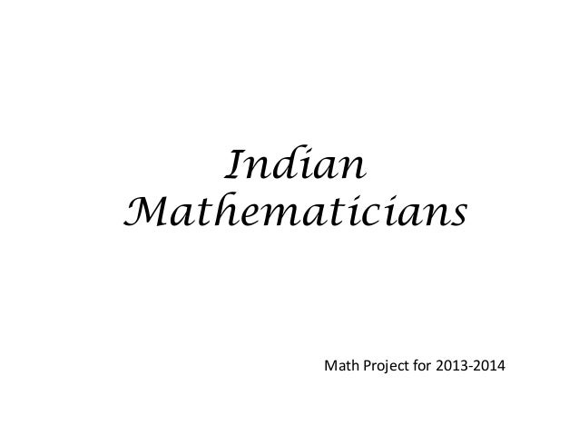 Indian Mathematicians  Math Project for 2013-2014