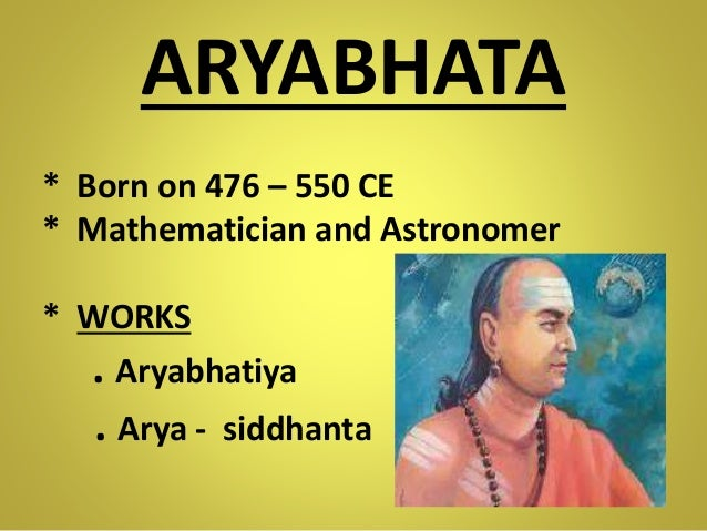 ancient india - aryabhatta essay One can see a correspondence between modern notation and the ancient one  used  (there was no paper in india at that time or for many centuries to come   the influence of aryabhata on indian mathematics almost rivals that of euclid in.
