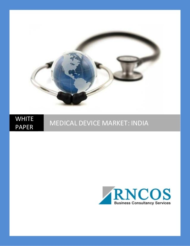 WHITE PAPER MEDICAL DEVICE MARKET: INDIA