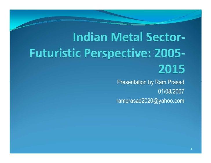 Presentation by Ram Prasad                 01/08/2007ramprasad2020@yahoo.com                              1