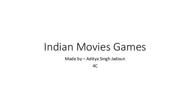 Indian Movies Games Made by – Aditya Singh Jadoun 4C