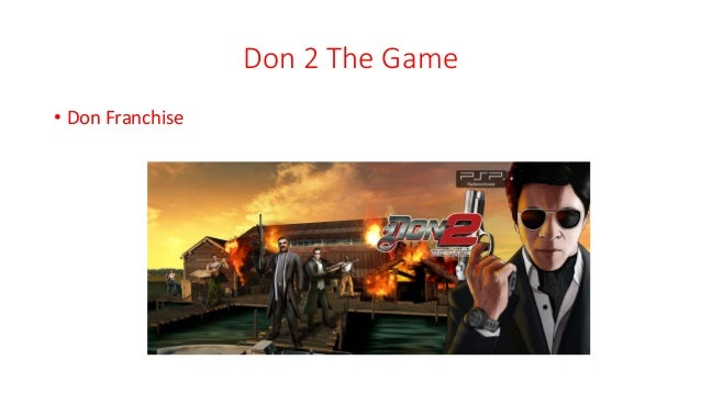 Don 2 The Game • Don Franchise
