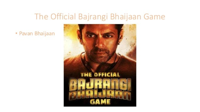 The Official Bajrangi Bhaijaan Game • Pavan Bhaijaan