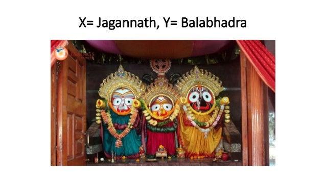X= Jagannath, Y= Balabhadra