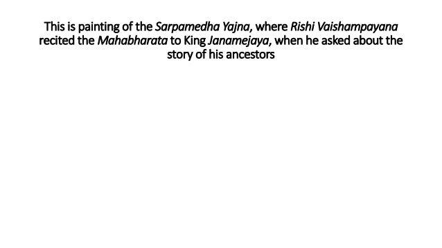 This is painting of the Sarpamedha Yajna, where Rishi Vaishampayana recited the Mahabharata to King Janamejaya, when he as...