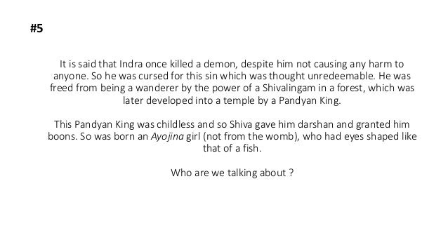 It is said that Indra once killed a demon, despite him not causing any harm to anyone. So he was cursed for this sin which...
