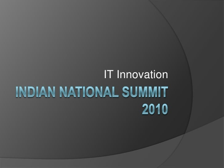 Indian national summit 2010<br />IT Innovation<br />
