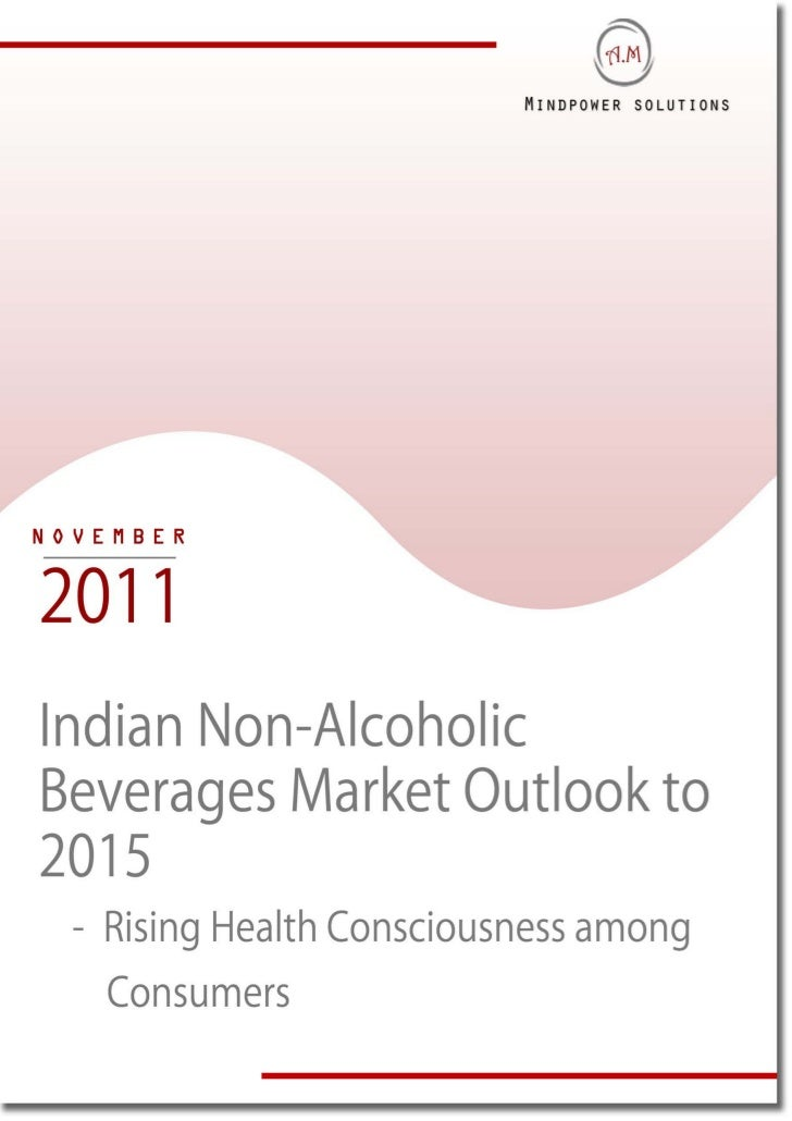 TABLE OF CONTENTS1.     Indian Non Alcoholic Beverages Market Introduction2.     Indian Non-Alcoholic Beverages Market Siz...