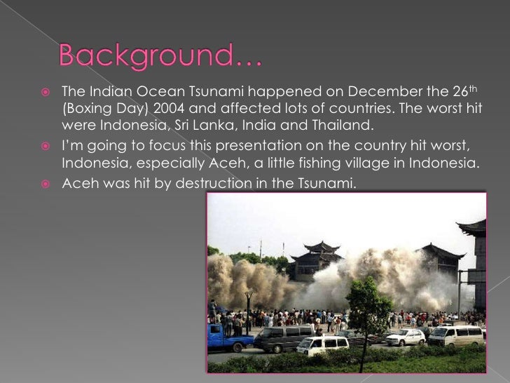 essay on boxing day tsunami Australia & the world tsunami essay the 2004 boxing day tsunami in the asian region was a devastating event for the region and the world alike and will go down in history as one of the worst widespre.