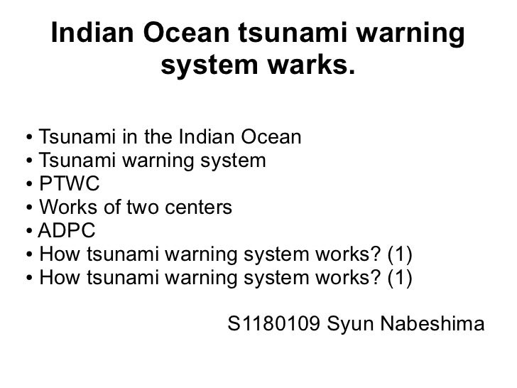 Indian Ocean tsunami warning            system warks.● Tsunami in the Indian Ocean● Tsunami warning system● PTWC● Works of...