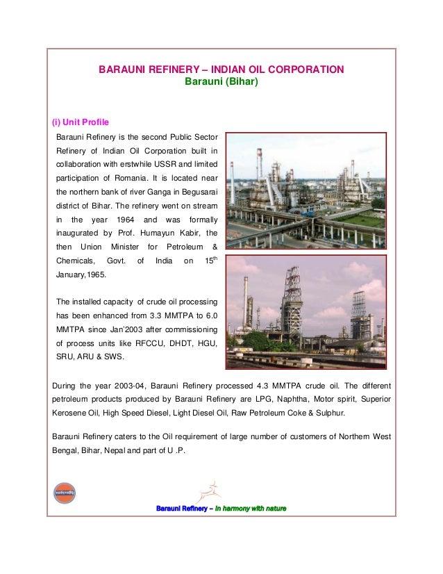 BARAUNI REFINERY – INDIAN OIL CORPORATION                             Barauni (Bihar)(i) Unit Profile Barauni Refinery is ...
