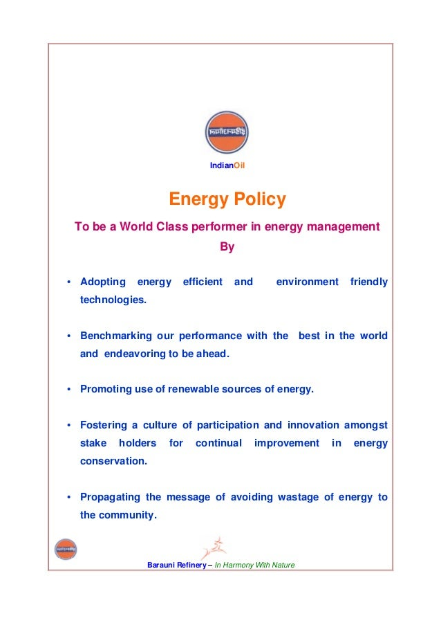 IndianOil                       Energy Policy To be a World Class performer in energy management                          ...
