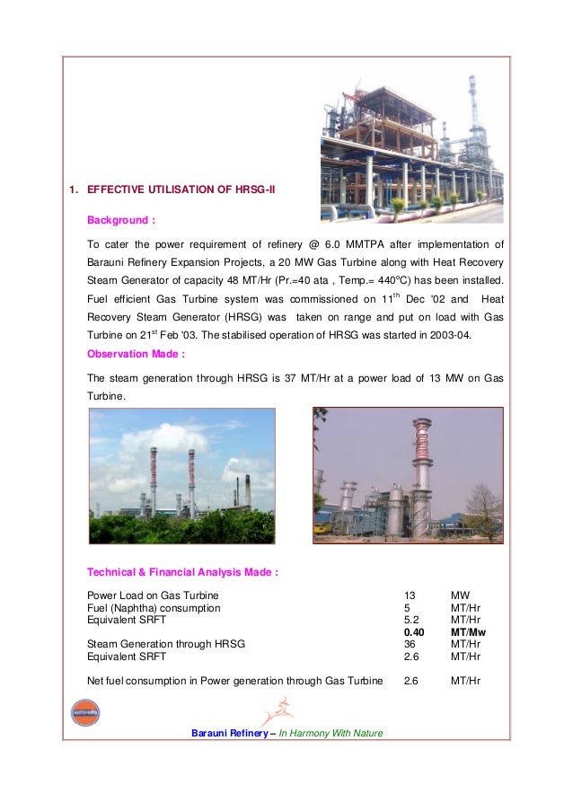 1. EFFECTIVE UTILISATION OF HRSG-II  Background :  To cater the power requirement of refinery @ 6.0 MMTPA after implementa...