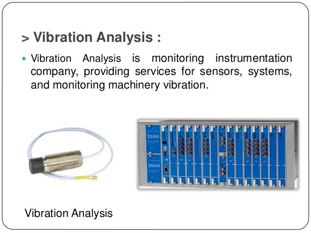 > Vibration Analysis :  Vibration Analysis is monitoring instrumentation company, providing services for sensors, systems...