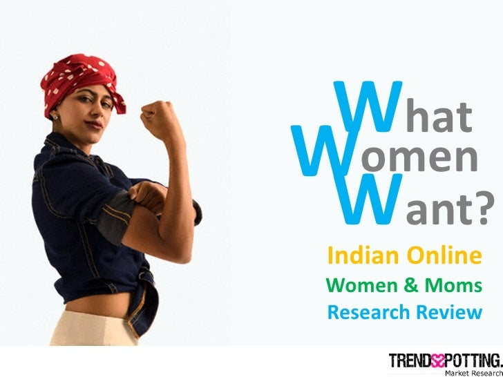 What Women  Want?  Indian Online  Women & Moms  Research Review