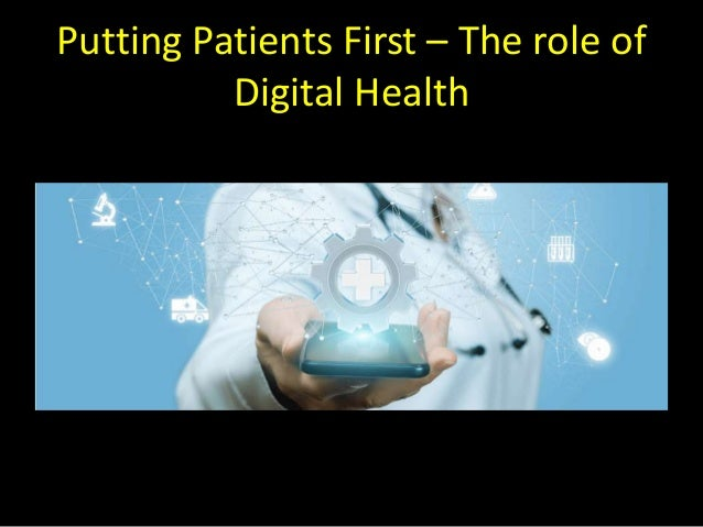 Putting Patients First – The role of Digital Health