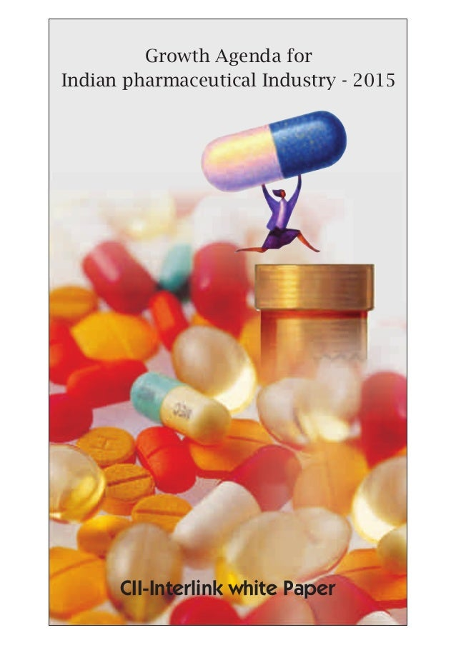 Growth Agenda for Indian pharmaceutical Industry - 2015 CII-Interlink white Paper