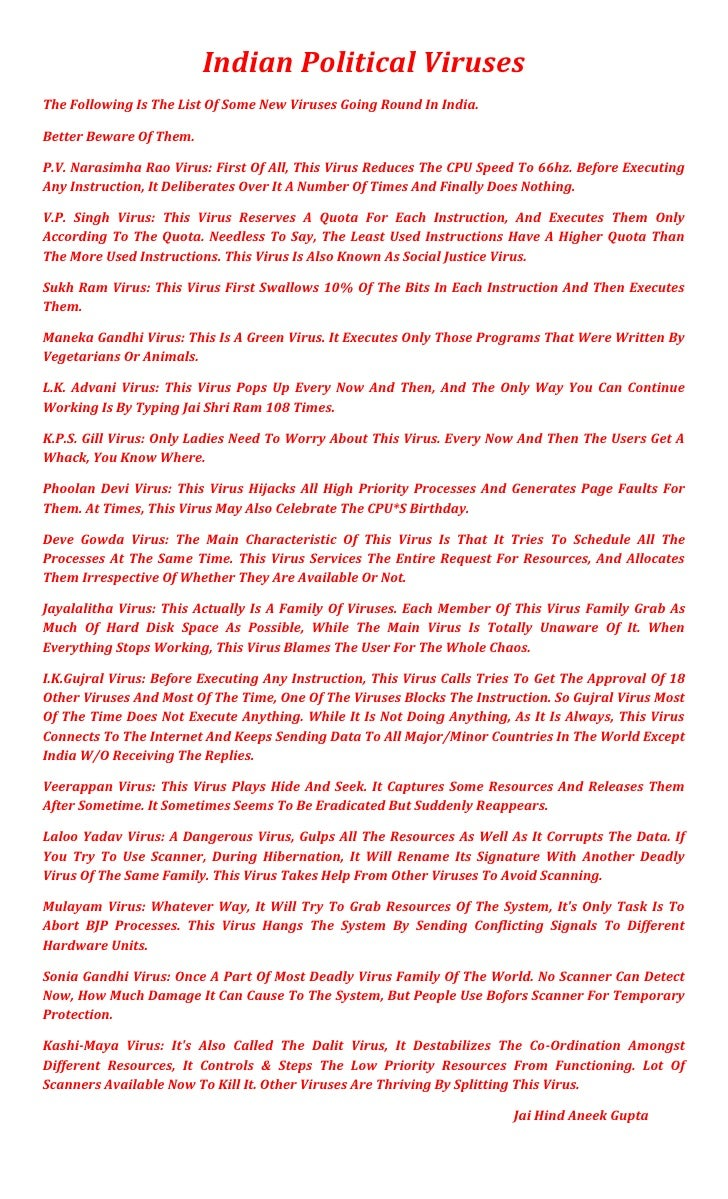Indian Political Viruses<br />The Following Is The List Of Some New Viruses Going Round In India.<br />Better Beware Of Th...