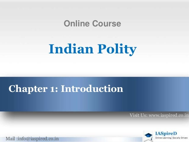 Chapter 1: Introduction Indian Polity Visit Us: www.iaspired.co.in Mail :info@iaspired.co.in Online Course