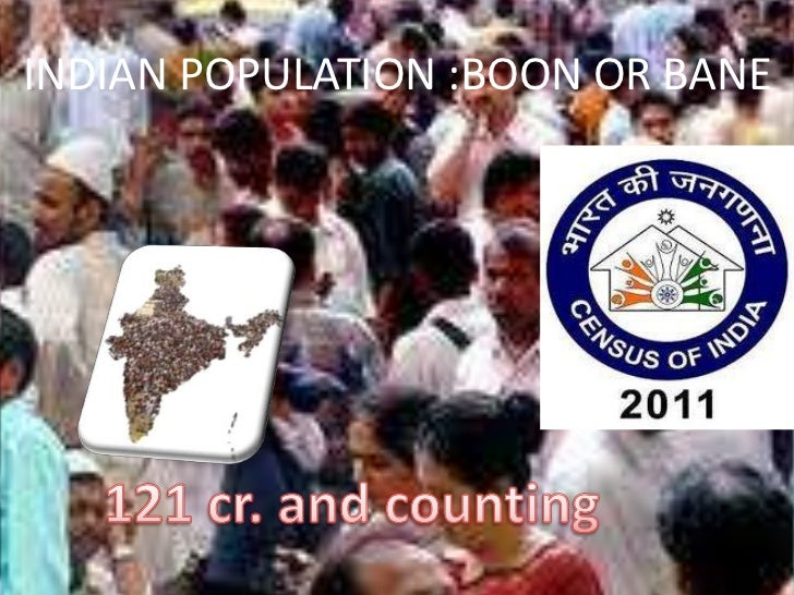 INDIAN POPULATION :BOON OR BANE