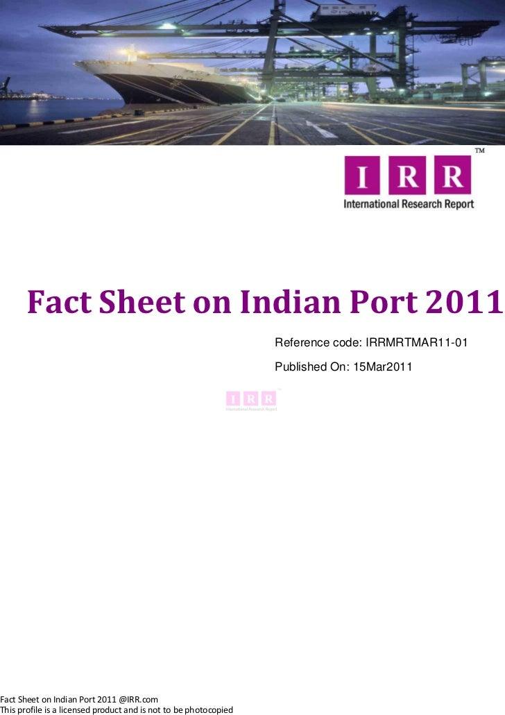 Fact Sheet on Indian Port 2011                                                                  Reference code: IRRMRTMAR1...