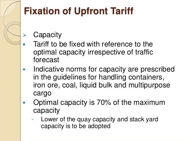 Fixation of Upfront Tariff  Capacity  Tariff to be fixed with reference to the optimal capacity irrespective of traffic ...