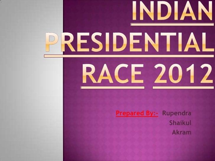 Prepared By:- Rupendra                Shaikul                 Akram