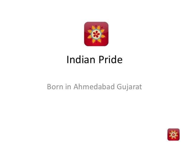 Indian Pride Born in Ahmedabad Gujarat