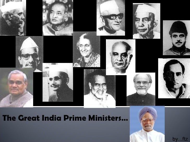 The Great India Prime Ministers… <ul><ul><ul><ul><ul><li>  by...ftz </li></ul></ul></ul></ul></ul>