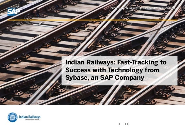 SAP Customer Success Story   Public Sector   Indian Railways Indian Railways: Fast-Tracking to Success with Technology fro...