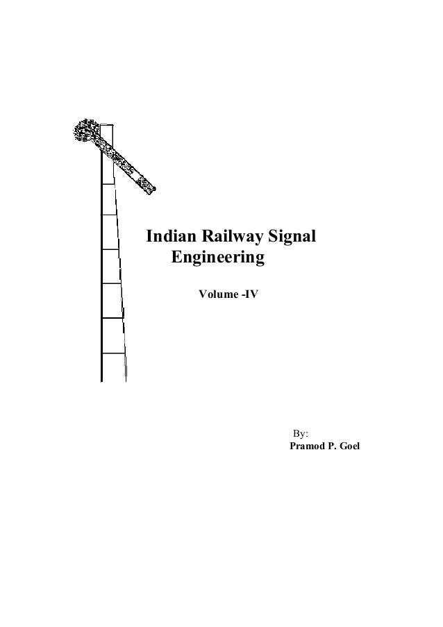 Indian Railway SignalEngineeringVolume -IVBy:Pramod P. Goel
