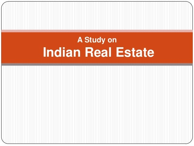 A Study on  Indian Real Estate