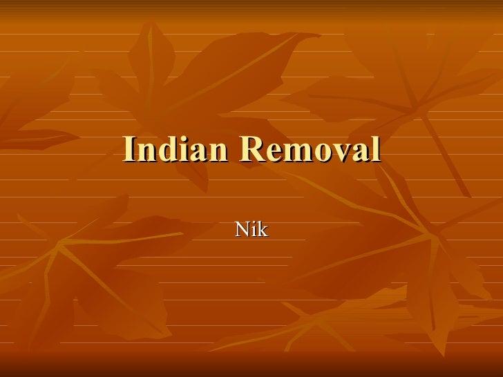 Indian Removal Nik