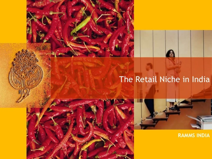 The Retail Niche in India RAMMS INDIA
