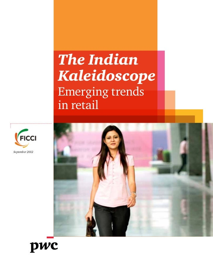 The Indian                 Kaleidoscope                 Emerging trends                 in retailSeptember 2012