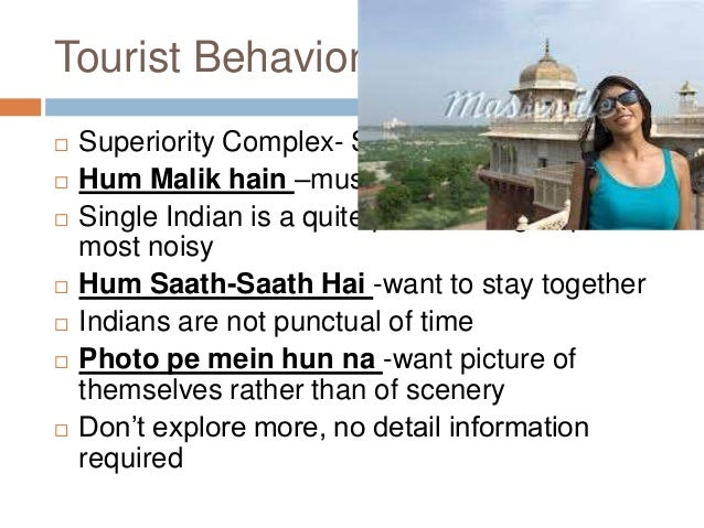 tourist behaviour There have been few studies in tourism which have attempted to determine if  personality factors predict tourist behaviour this is surprising given the industry's .
