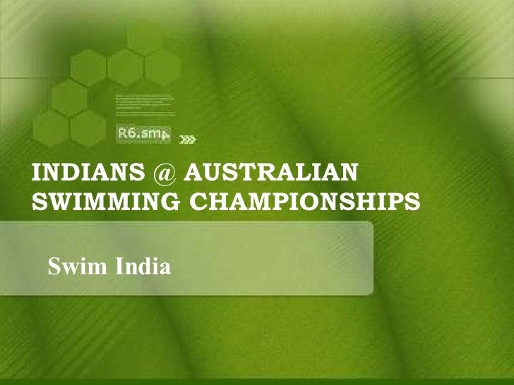 INDIANS @ AUSTRALIAN SWIMMING CHAMPIONSHIPS Swim India