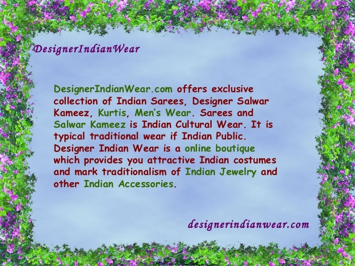 DesignerIndianWear DesignerIndianWear.com  offers exclusive collection of Indian Sarees, Designer Salwar Kameez,  Kurtis ,...