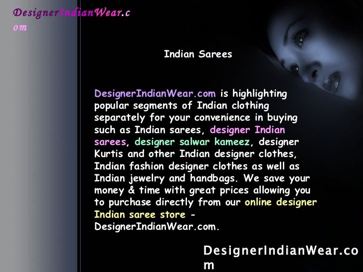 Designer Indian Wear . com Indian Sarees   DesignerIndianWear.com DesignerIndianWear.com  is highlighting popular segments...