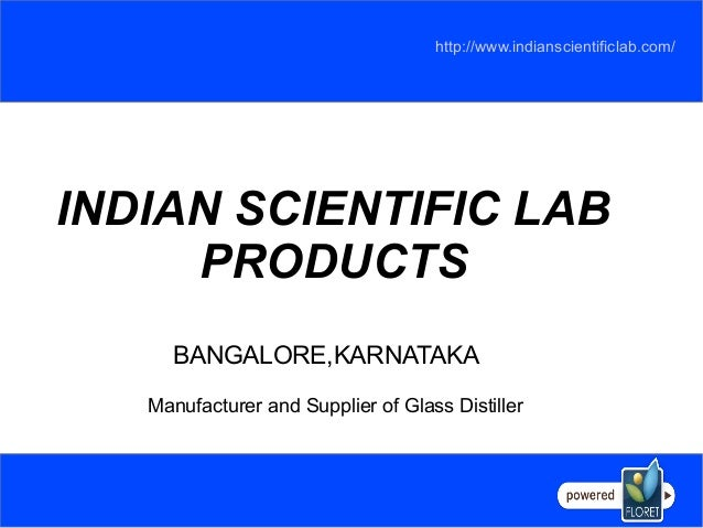 INDIAN SCIENTIFIC LAB PRODUCTS http://www.indianscientificlab.com/ BANGALORE,KARNATAKA Manufacturer and Supplier of Glass ...