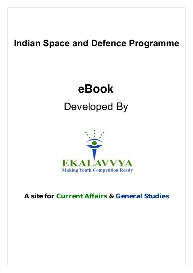 Indian Space and Defence Programme                  eBook              Developed By  A site for Current Affairs & General ...