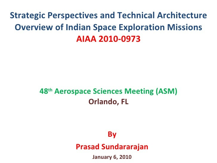 Strategic Perspectives and Technical Architecture Overview of Indian Space Exploration Missions AIAA 2010-0973 48 th  Aero...