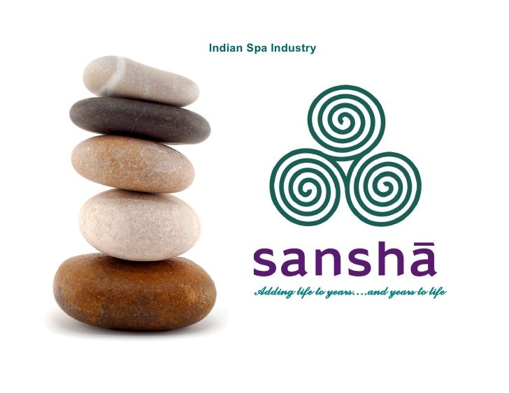 Indian Spa Industry             Adding life to years….and years to life