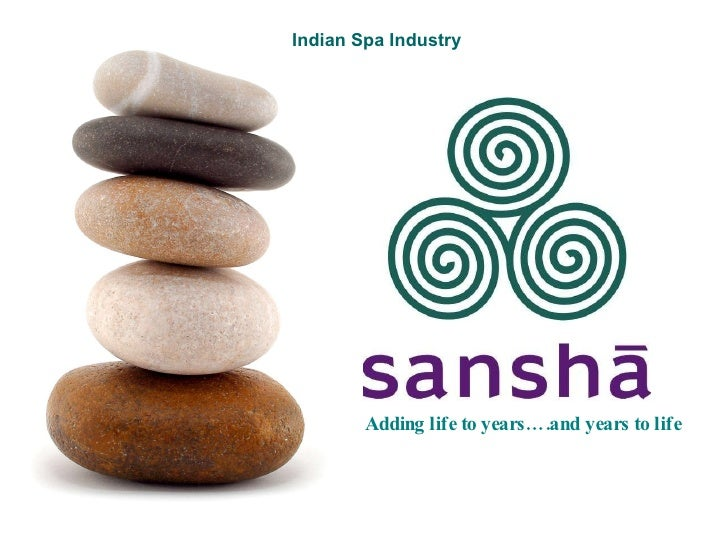 Adding life to years….and years to life Indian Spa Industry