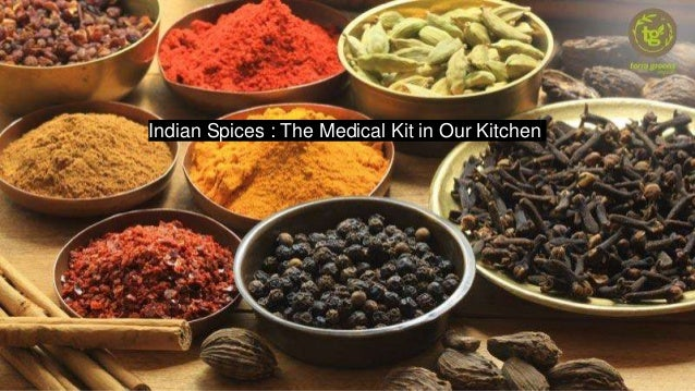Indian Spices : The Medical Kit in Our Kitchen
