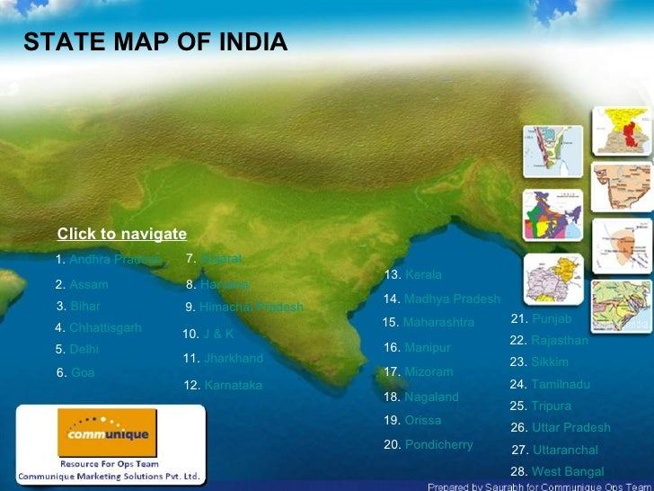 Indian State Maps on great britain map, u.s. regions map, arunachal pradesh, french regions map, tamil nadu map, state capitals map, tonga map, iran map, uttar pradesh, indian states and capitals, brazil map, european nations map, new delhi, tamil nadu, cyber world map, india map, indiana county map, jammu and kashmir, maharashtra map, himachal pradesh, bangladesh map, cape of good hope map, andhra pradesh map, indiana state map, andaman and nicobar islands, illinois-indiana map, saudi arabia map, andhra pradesh,