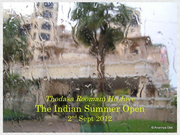 Thodasa Roomani Ho JayeThe Indian Summer Open        nd       2 Sept 2012                            © Anannya Deb