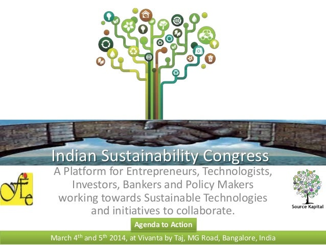 Indian Sustainability Congress  A Platform for Entrepreneurs, Technologists, Investors, Bankers and Policy Makers working ...